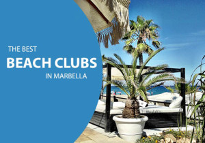The best beach clubs in Marbella