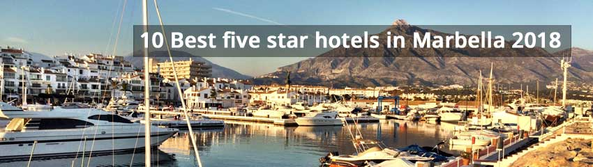 10 Best five Star Hotels in Marbella 2018